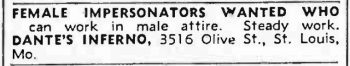 Images 5: Dante's Inferno ran this help wanted ad for female impersonators in the August 10, 1940 issue of Billboard, a nationally distributed magazine for entertainment professionals.