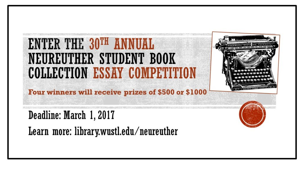 students can win cash prize in libraries essay competition  2017 marks the 30th anniversary of the neureuther student book collection essay competition