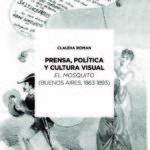 """book cover from Prensa, política y cultura visual: """"El mosquito"""" (Buenos Aires, 1863-1893)."""