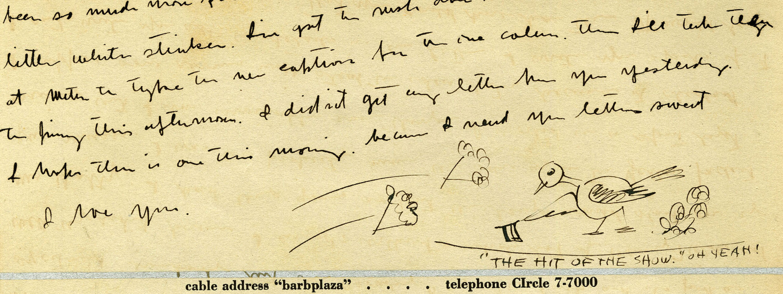 """The bottom edge of a note written by John Held Jr. A sign off reading """"I love you"""" can be read alongside a sketch of a bird with a top hat taking a bow as flowers are thrown on stage; a caption of the illustration reads """"'The hit of the show' OH YEAH!"""""""