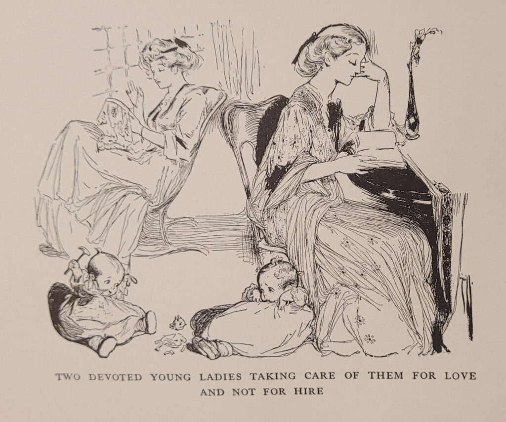 """Two young ladies sit together in a room, one at a table reading and the other busy with an embroidery hoop, while two babies sit playing on the floor at their feet. The illustration reads """"Two Devoted Young Ladies Taking Care of Them for Love and Not for Hire."""""""