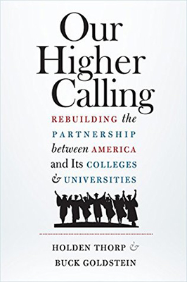 Cover of Holden Thorp and Buck Goldstein's Our Higher Calling: Rebuilding the Partnership between America and Its Colleges and Universities.