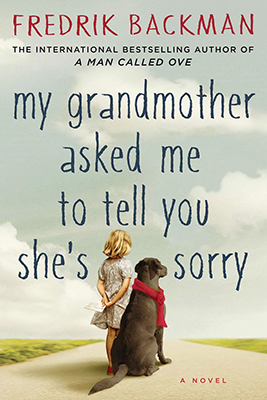 Cover of Fredrik Backman's My Grandmother Asked Me to Tell You She's Sorry.