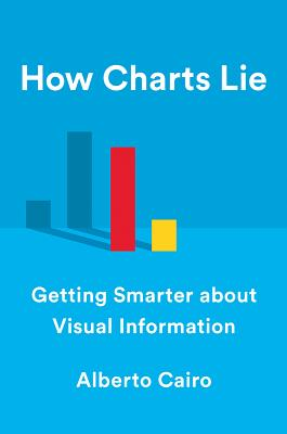 Cover of Alberto Cairo's How Charts Lie: Getting Smarter about Visual Information.