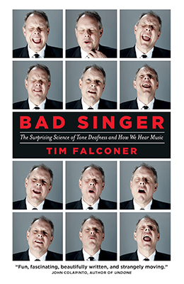 Cover for Tim Falconer's Bad Singer: The Surprising Science of Tone Deafness and How We Hear Music.