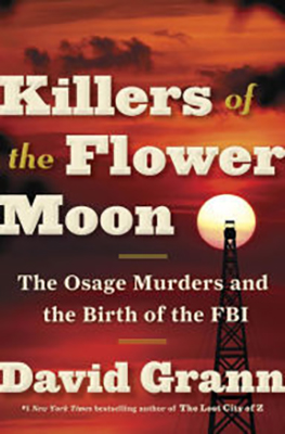 Cover of David Grann's Killers of the Flower Moon: The Osage Murders and the Birth of the FBI.