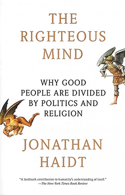 Cover of Jonathan Haidt's The Righteous Mind: Why Good People Are Divided by Politics and Religion.