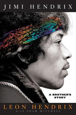 Cover of Leon Hendrix' Jimi Hendrix: A Brother's Story.