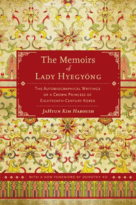 Cover of The Memoirs of Lady Hyegyŏng by Lady Hyegyeong as edited JaHyun Kim Haboush.