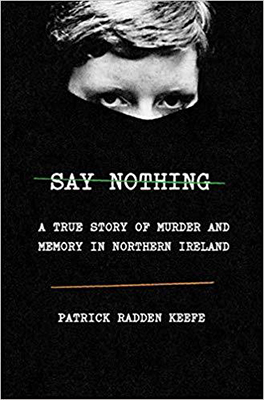 Cover of Patrick Radden Keefe's Say Nothing: A True Story of Murder and Memory in Northern Ireland.