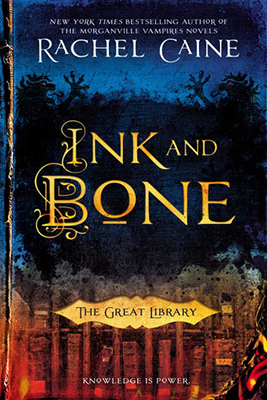 Cover of Rachel Caine's Ink and Bone, first in The Great Library series.