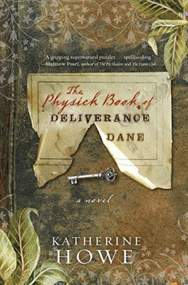 Cover for Katherine Howe's The Psysick Book of Deliverance Dane.