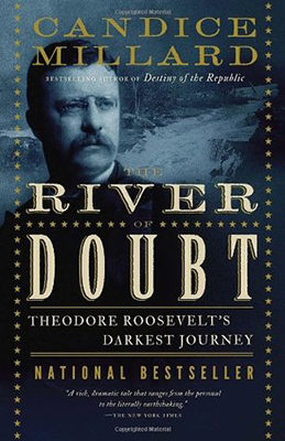 Cover for Candice Millard's River of Doubt: Theodore Roosevelt's Darkest Journey.