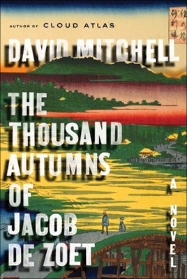 Cover of David Mitchell's The Thousand Autumns of Jacob de Zoet.