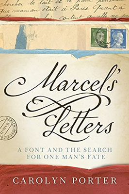 Cover of Carolyn Porter's Marcel's Letters: A Font and the Search for One Man's Fate.