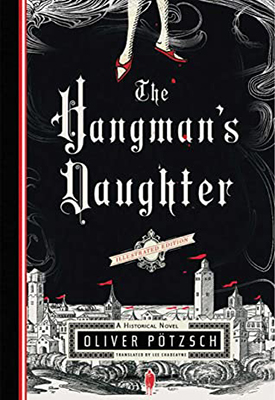 Cover of Oliver Pötzsch's The Hangman's Daughter. Shows legs in pointy dress shoes hanging over a city.