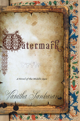 Cover of Vanitha Sankaran's Watermark: A Novel of the Middle Ages.
